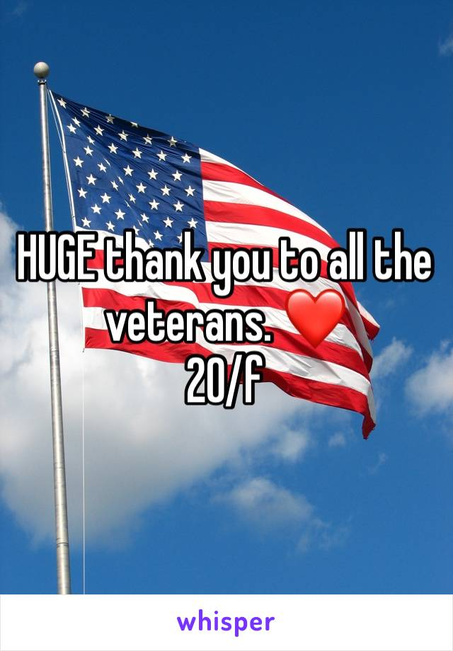 HUGE thank you to all the veterans. ❤️ 20/f