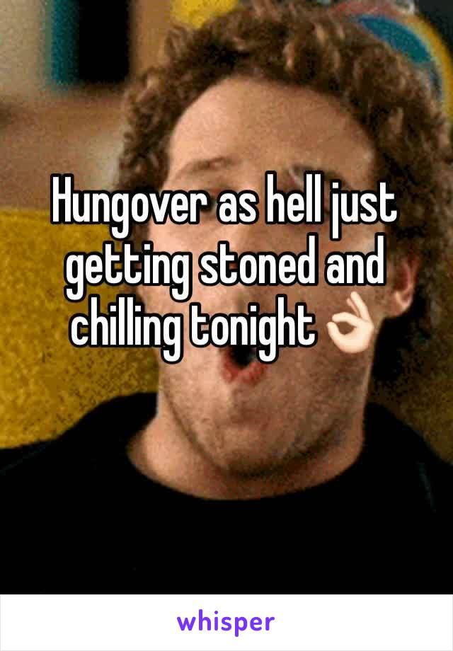 Hungover as hell just getting stoned and chilling tonight👌🏻