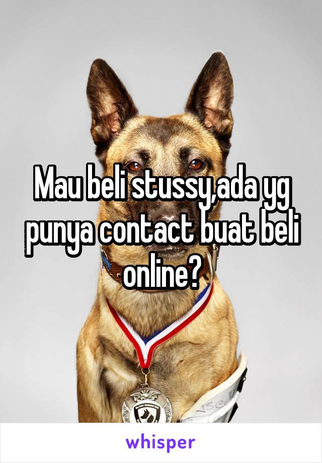 Mau beli stussy,ada yg punya contact buat beli online?