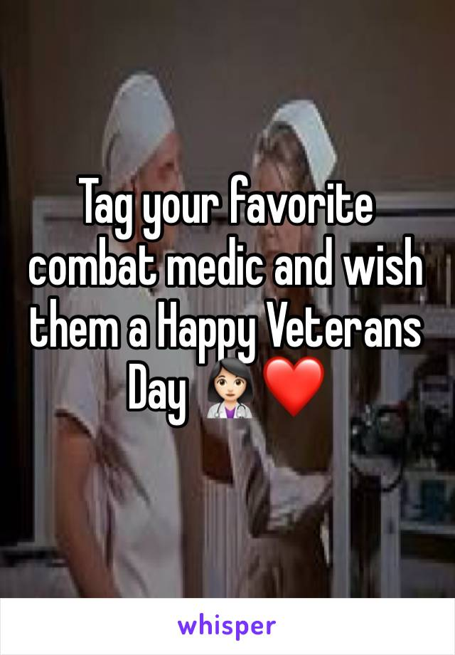 Tag your favorite combat medic and wish them a Happy Veterans Day 👩🏻‍⚕️❤️
