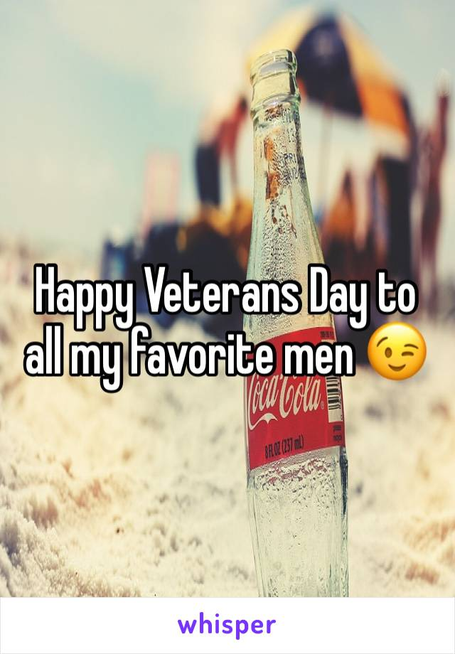 Happy Veterans Day to all my favorite men 😉