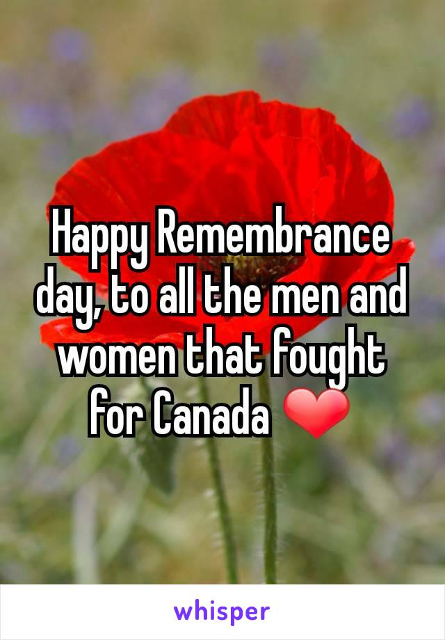 Happy Remembrance day, to all the men and women that fought for Canada ❤️