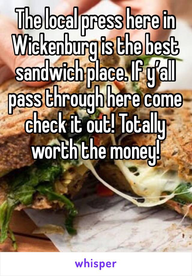 The local press here in Wickenburg is the best sandwich place. If y'all pass through here come check it out! Totally worth the money!