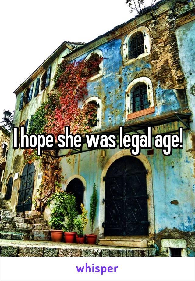 I hope she was legal age!