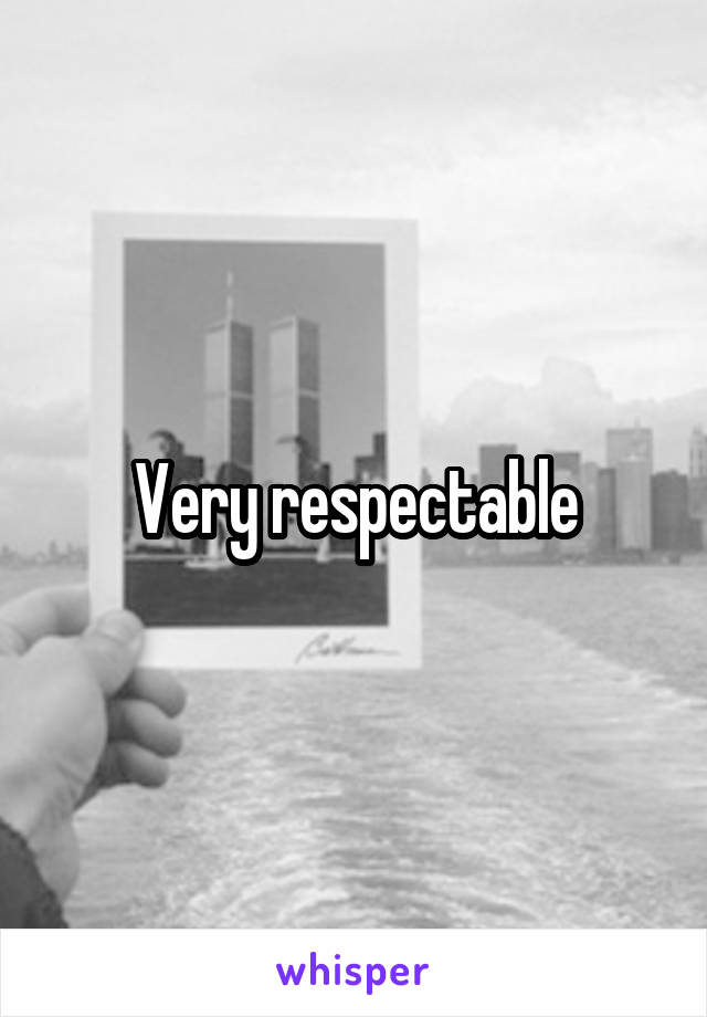 Very respectable