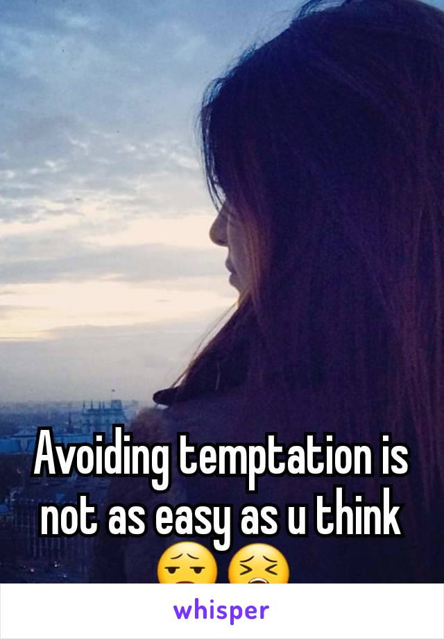 Avoiding temptation is not as easy as u think 😧😣