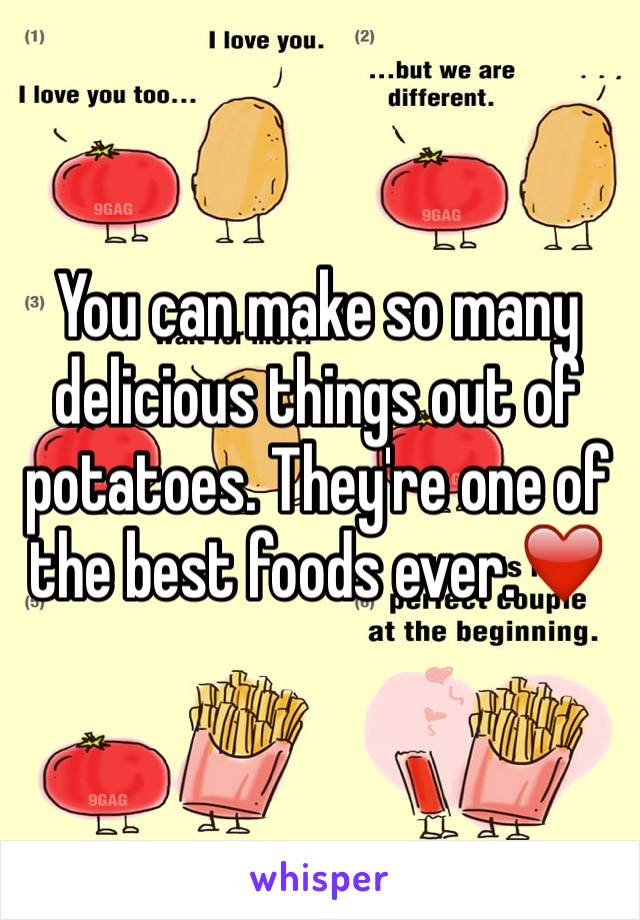 You can make so many delicious things out of potatoes. They're one of the best foods ever.❤️