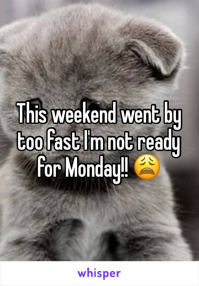 This weekend went by too fast I'm not ready for Monday!! 😩