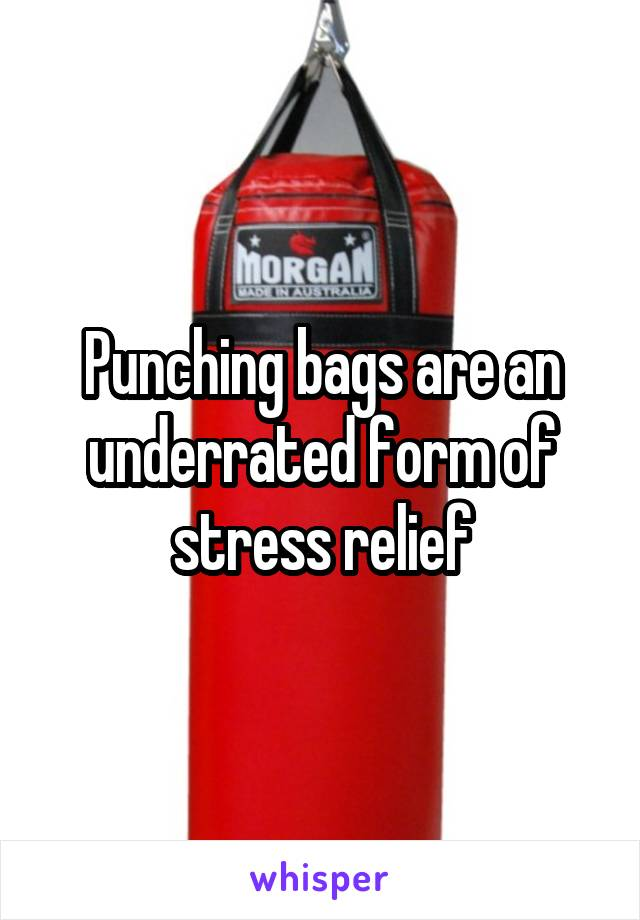 Punching bags are an underrated form of stress relief