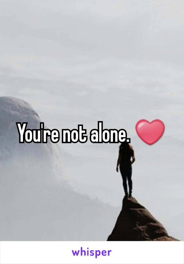 You're not alone. ❤