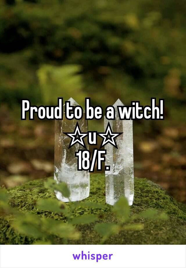 Proud to be a witch! ☆u☆ 18/F.