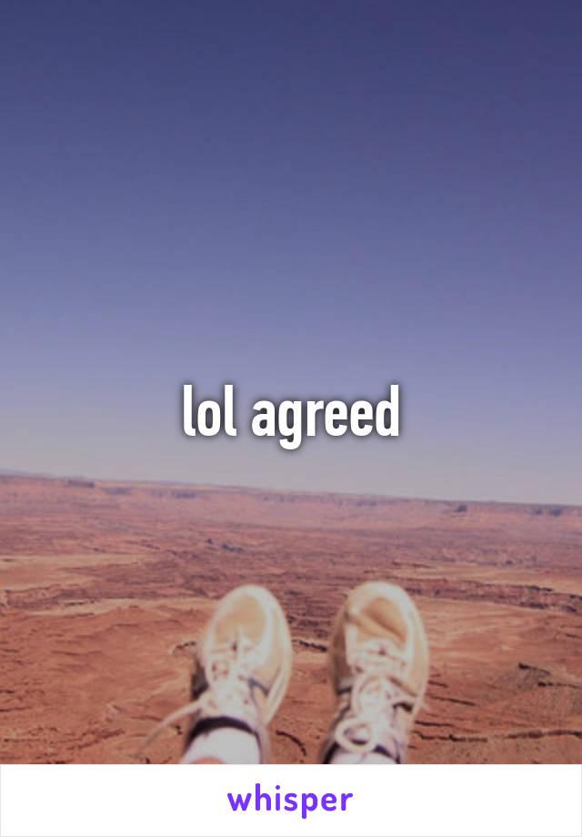 lol agreed