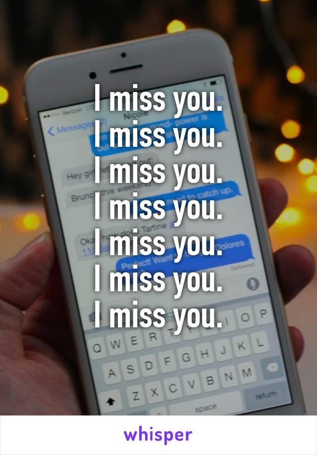 I miss you. I miss you. I miss you. I miss you. I miss you. I miss you. I miss you.