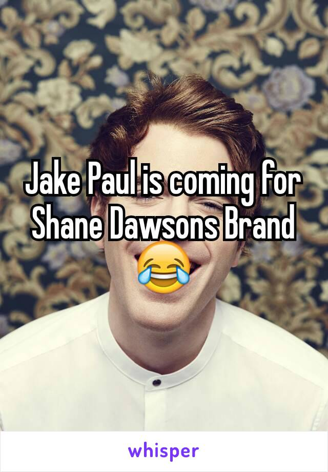 Jake Paul is coming for Shane Dawsons Brand 😂