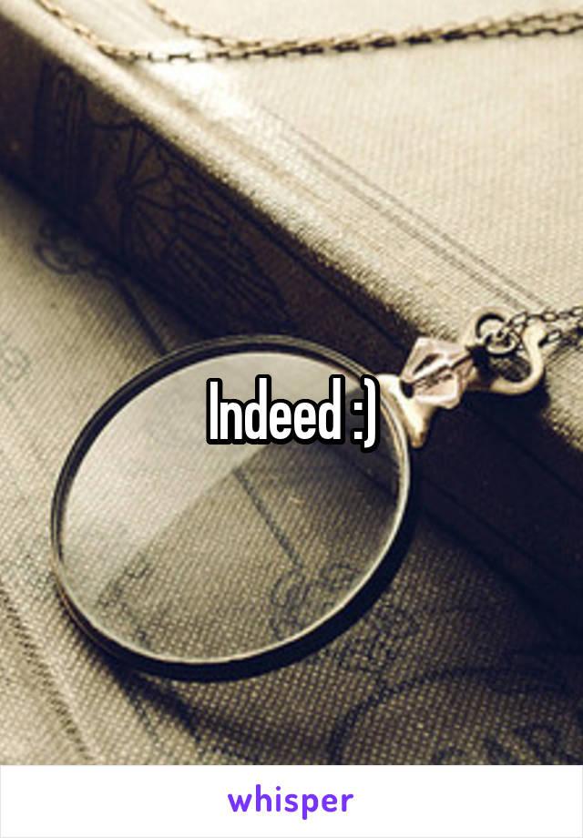 Indeed :)