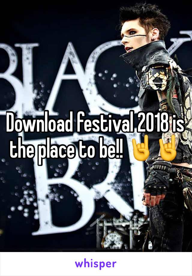 Download festival 2018 is the place to be!! 🤘🤘