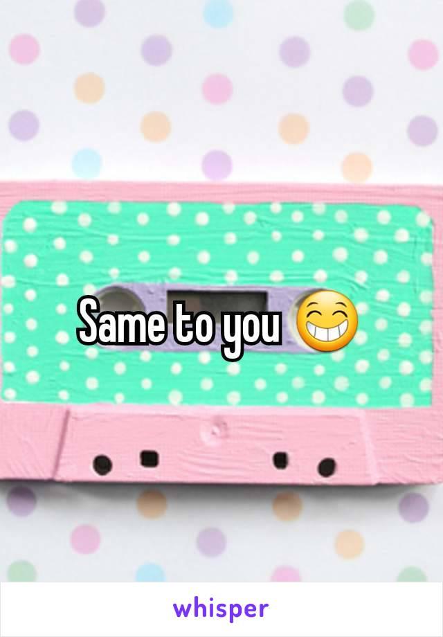 Same to you 😁