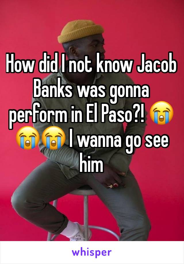 How did I not know Jacob Banks was gonna perform in El Paso?! 😭😭😭 I wanna go see him