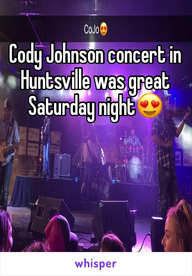 Cody Johnson concert in Huntsville was great Saturday night😍