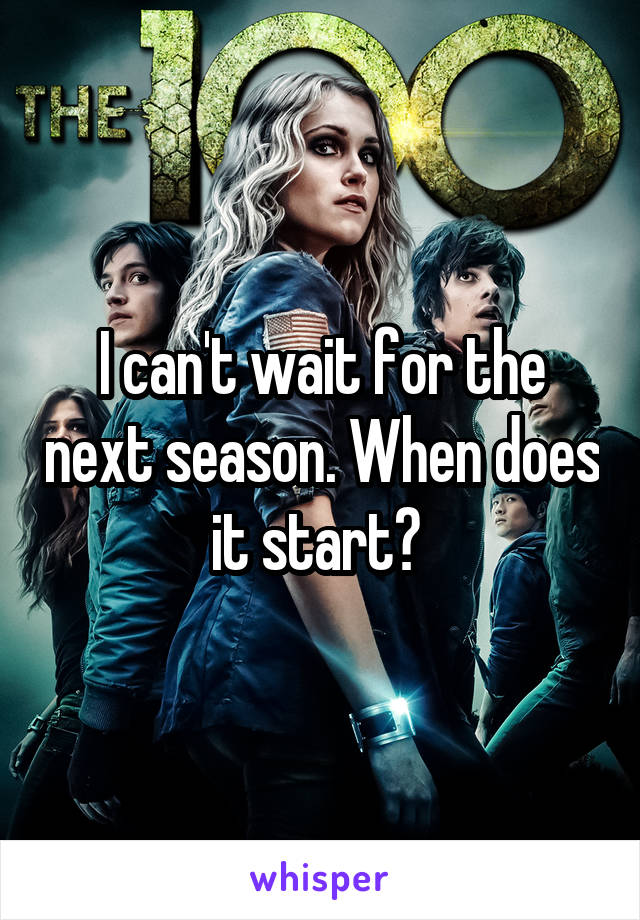 I can't wait for the next season. When does it start?