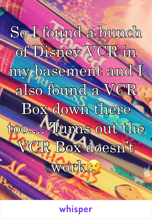 So I found a bunch of Disney VCR in my basement and I also found a VCR Box down there too.... Turns out the VCR Box doesn't work😢