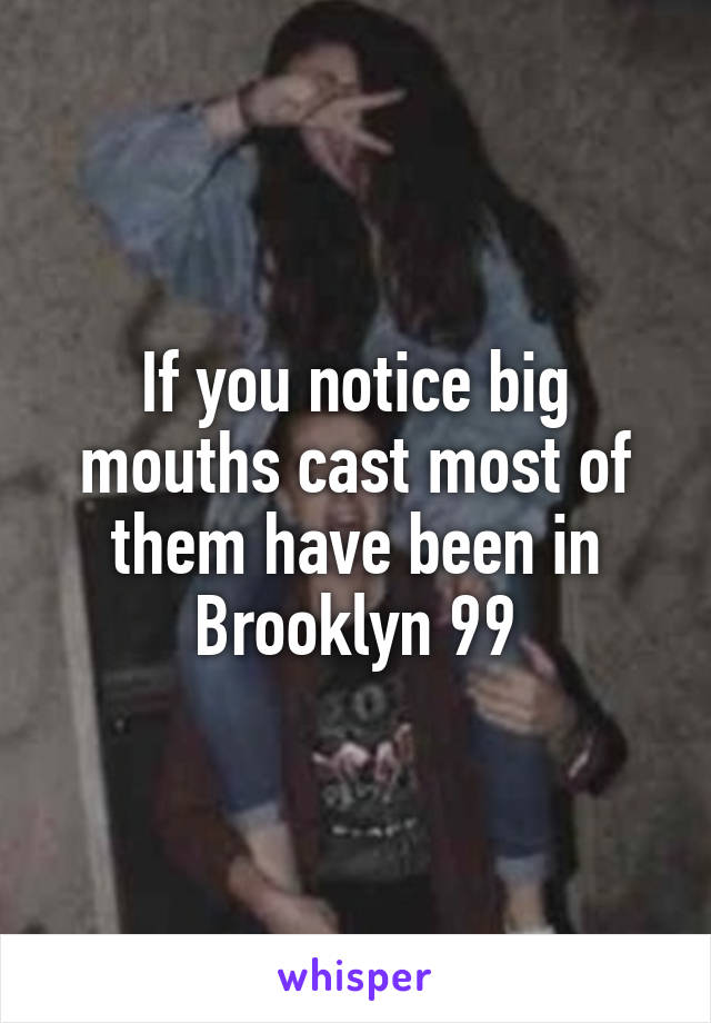 If you notice big mouths cast most of them have been in Brooklyn 99