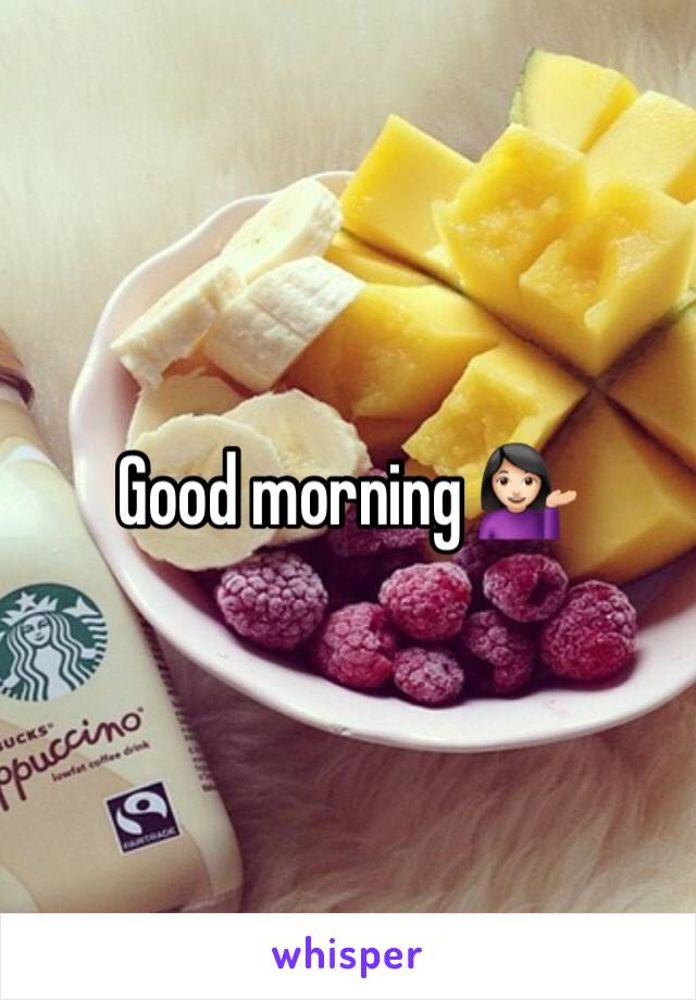 Good morning 💁🏻♀️