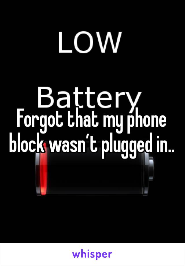 Forgot that my phone block wasn't plugged in..