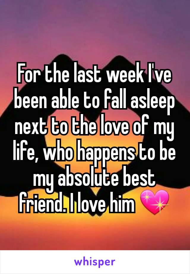 For the last week I've been able to fall asleep next to the love of my life, who happens to be my absolute best friend. I love him 💖