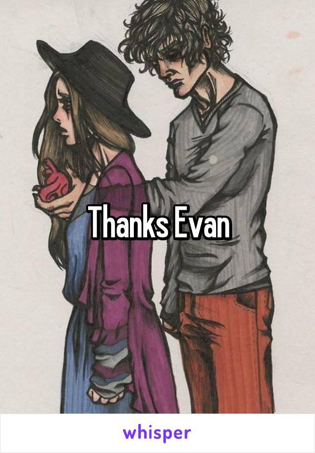 Thanks Evan