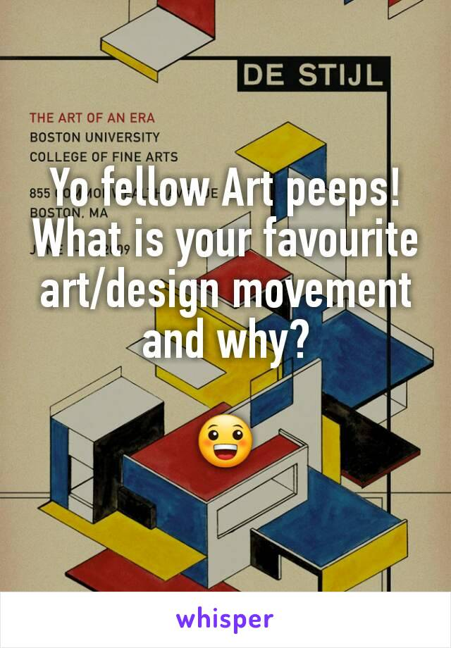 Yo fellow Art peeps! What is your favourite art/design movement and why?  😀