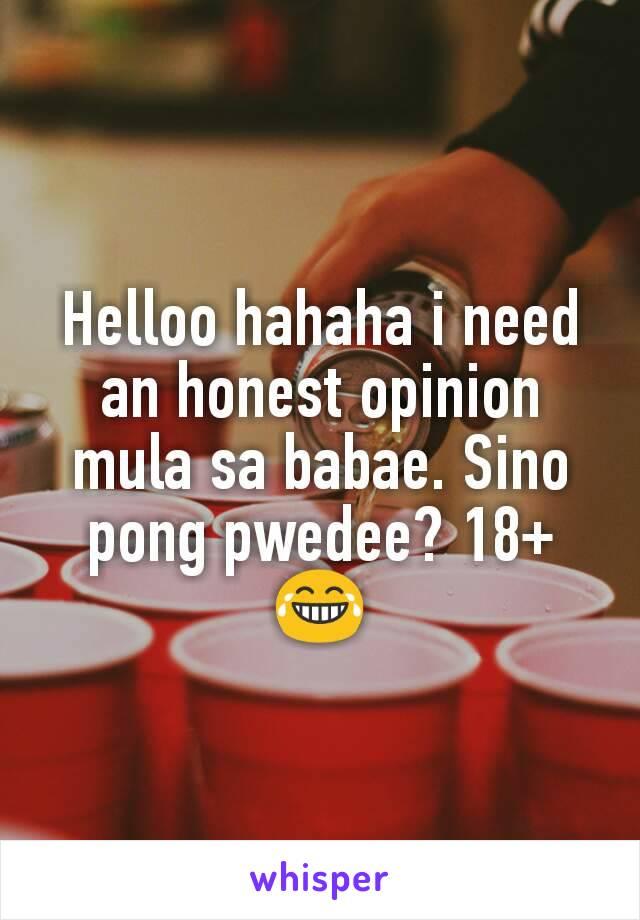 Helloo hahaha i need an honest opinion mula sa babae. Sino pong pwedee? 18+ 😂