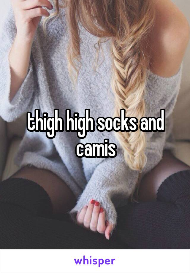 thigh high socks and camis