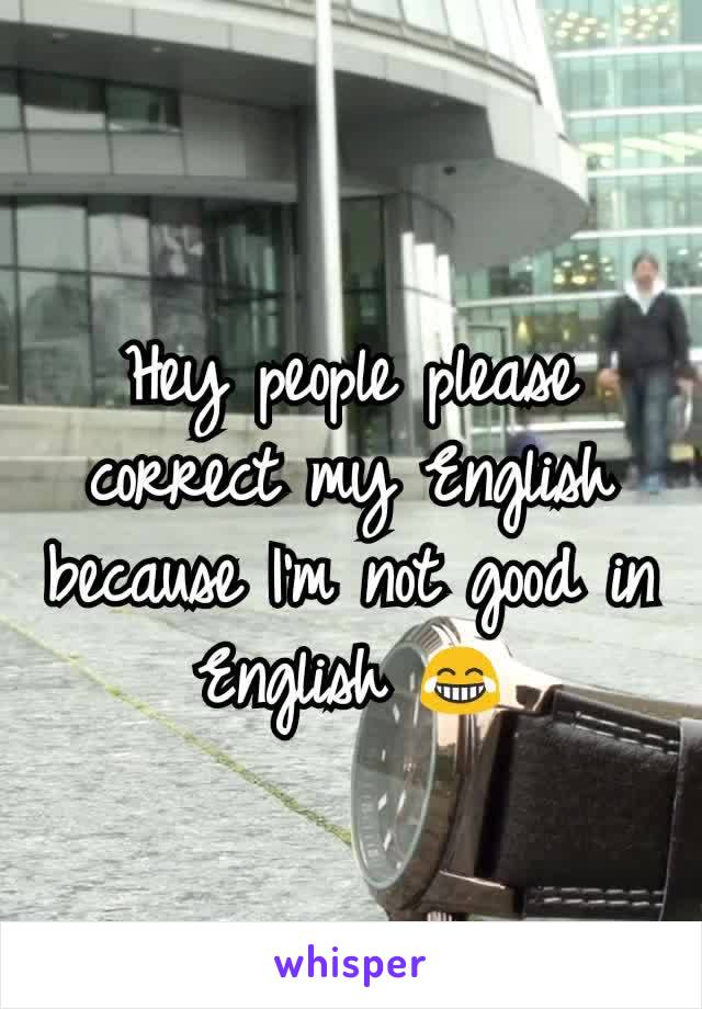 Hey people please correct my English because I'm not good in English 😂