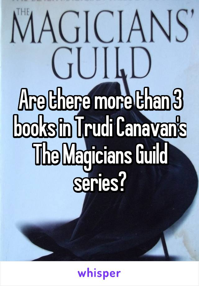 Are there more than 3 books in Trudi Canavan's The Magicians Guild series?