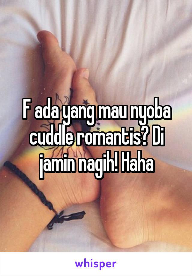F ada yang mau nyoba cuddle romantis? Di jamin nagih! Haha