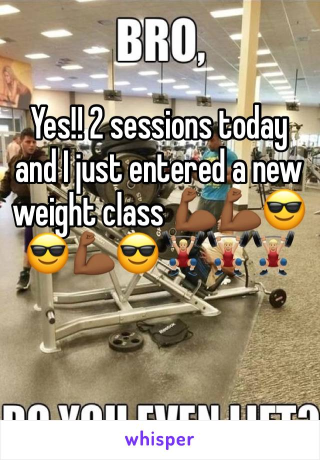 Yes!! 2 sessions today and I just entered a new weight class 💪🏾💪🏾😎😎💪🏾😎🏋🏼🏋🏼🏋🏼