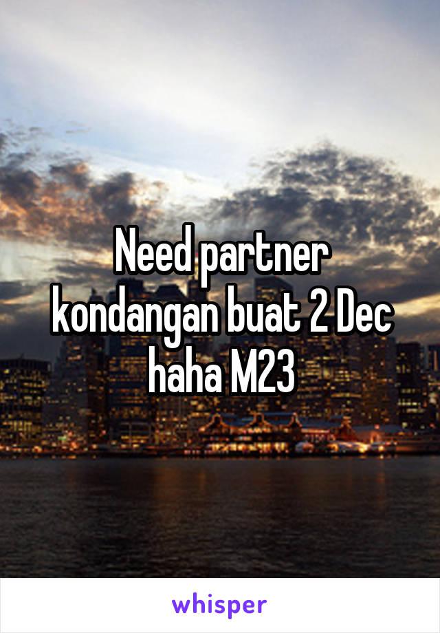 Need partner kondangan buat 2 Dec haha M23