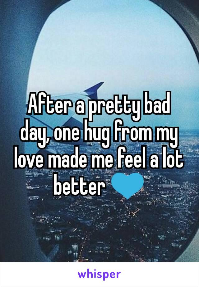 After a pretty bad day, one hug from my love made me feel a lot better 💙