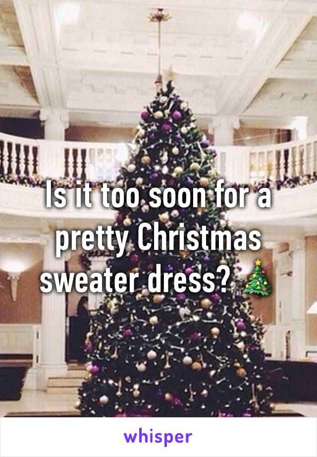 Is it too soon for a pretty Christmas sweater dress? 🎄