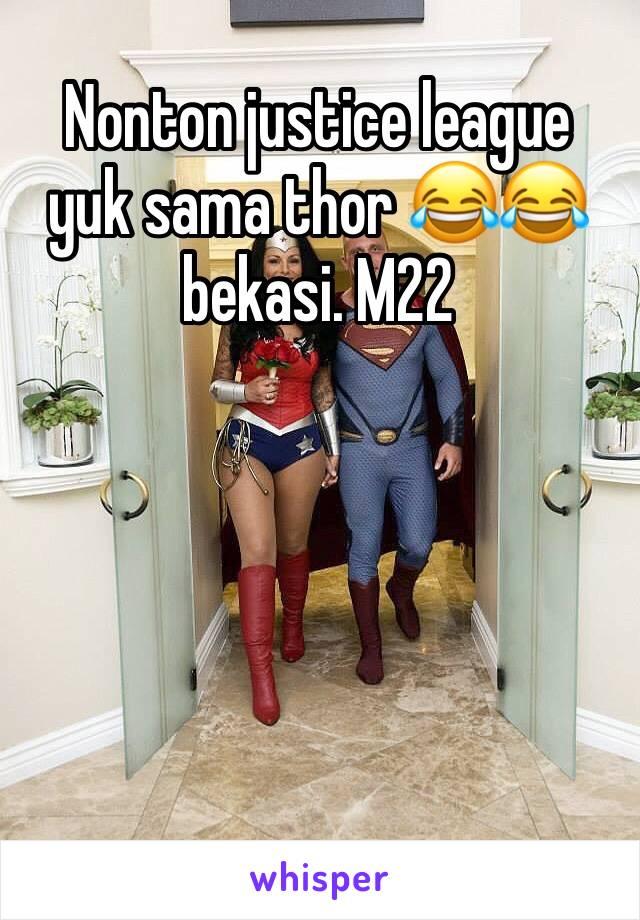Nonton justice league yuk sama thor 😂😂 bekasi. M22