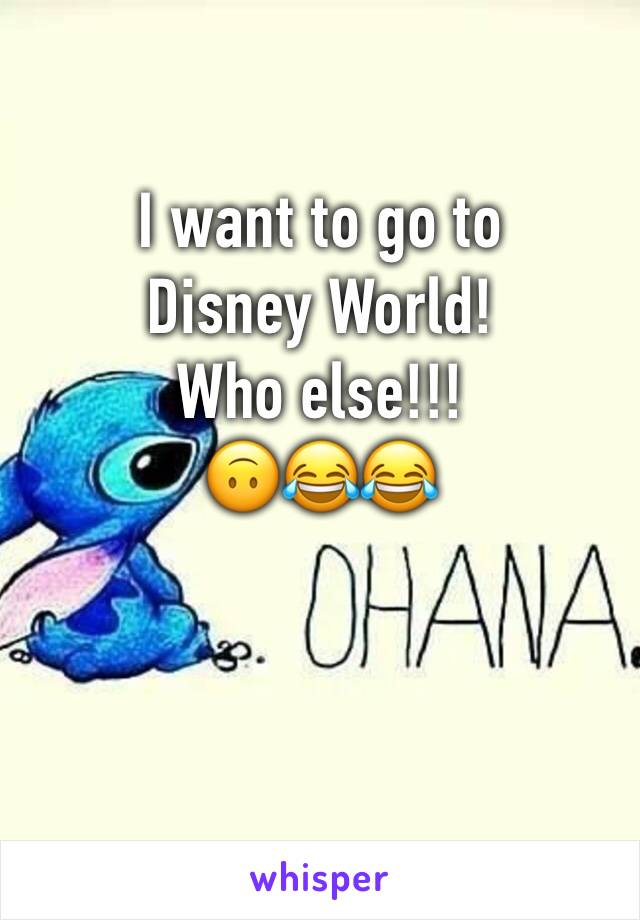I want to go to Disney World!  Who else!!! 🙃😂😂