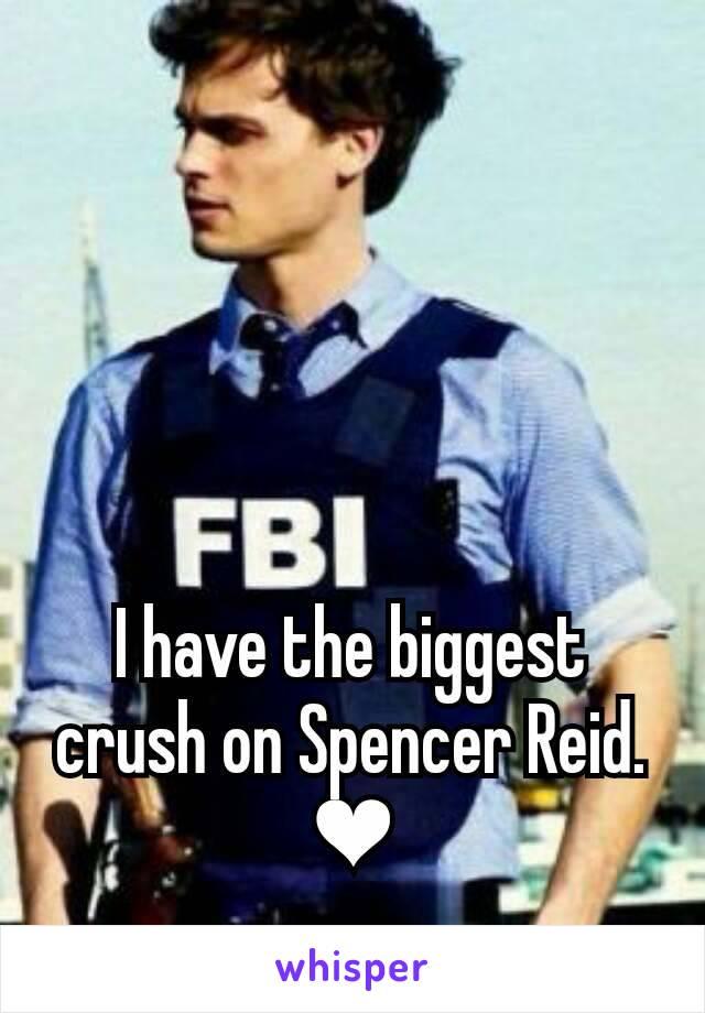 I have the biggest crush on Spencer Reid. ❤