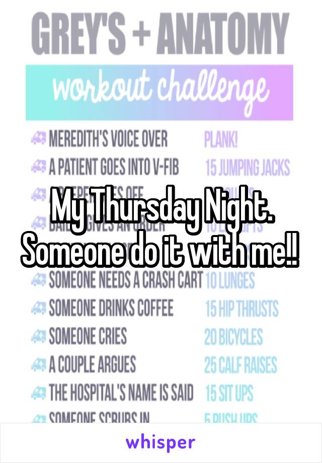 My Thursday Night. Someone do it with me!!