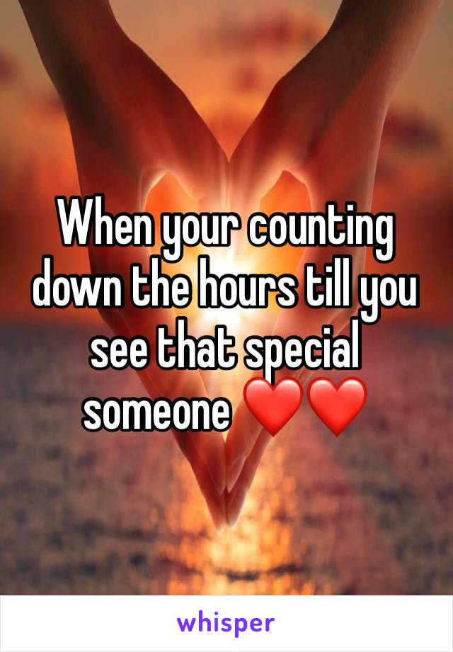 When your counting down the hours till you see that special someone ❤️❤️
