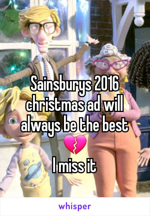 Sainsburys 2016 christmas ad will always be the best 💔 I miss it