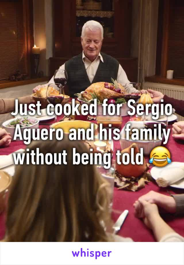 Just cooked for Sergio Aguero and his family without being told 😂