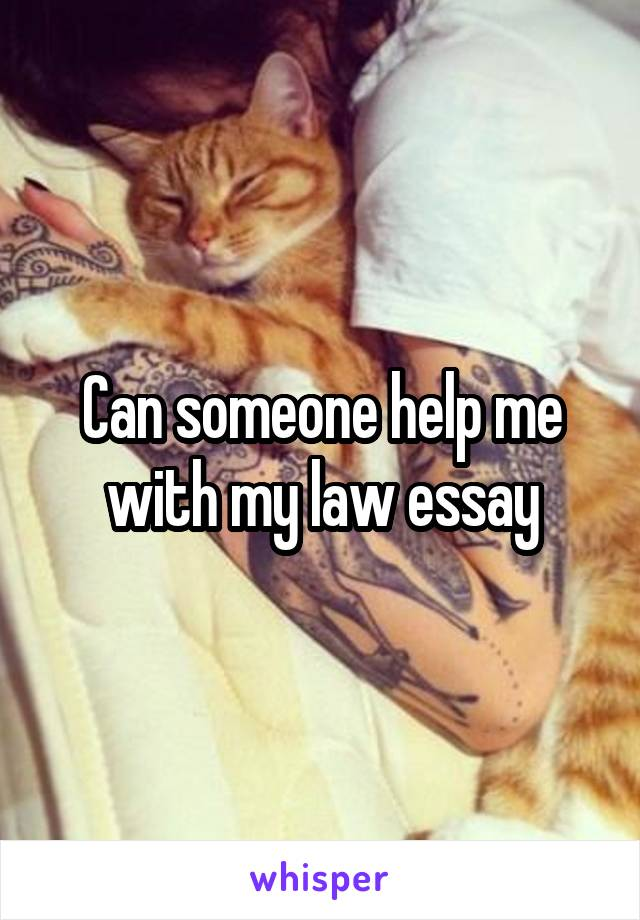 Can someone help me with my law essay