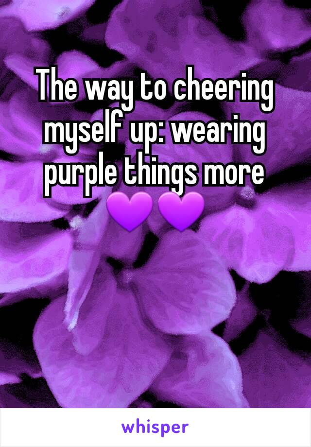 The way to cheering myself up: wearing purple things more 💜💜