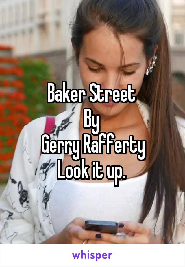 Baker Street  By  Gerry Rafferty Look it up.